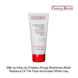 Mặt nạ trắng da Chateau Rouge Brightness Mask Radiance Of The Face Illuminates White Clay