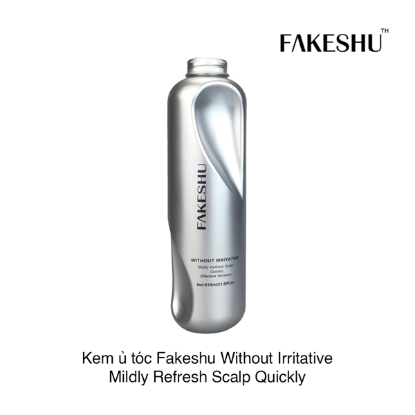 Kem ủ tóc Fakeshu Without Irritative Mildly Refresh Scalp Quickly Effective Moisture 618ml (Hộp)