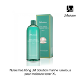 Nước hoa hồng JM Solution Marine Luminous Pearl Moisture Toner XL