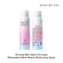Xịt trang điểm (dành cho body) M'aycreate Gather Beauty Moisturizing Spray