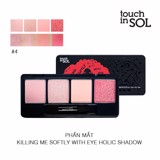 Phấn mắt Touch in Sol Killing Me Softly With Eye Holic Shadow