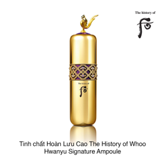 Tinh chất Hoàn Lưu Cao The History of Whoo Hwanyu Signature Ampoule