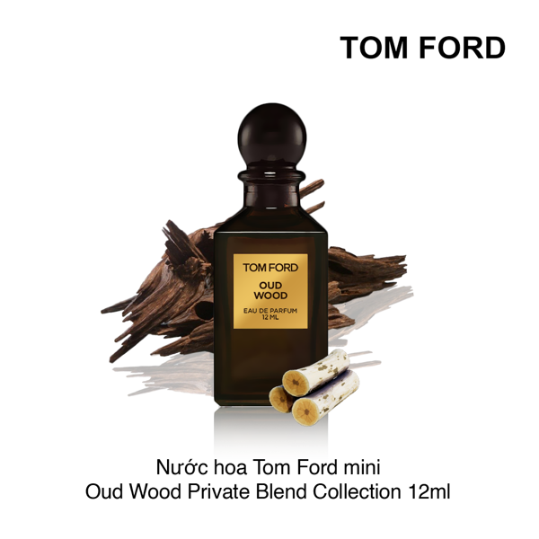 Nước hoa Tom Ford mini Oud Wood Private Blend Collection 12ml