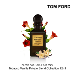 Nước hoa Tom Ford mini Tobacco Vanille Private Blend Collection 12ml