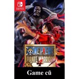 One Piece Pirate Warriors 4 cho Nintendo Switch [Second-hand]