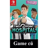 Two Point Hospital cho Nintendo Switch [Second-hand]