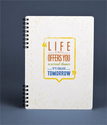 Notebook Đls 04 - Life Always Offers You A Second Chance - Its Called Tomorrow