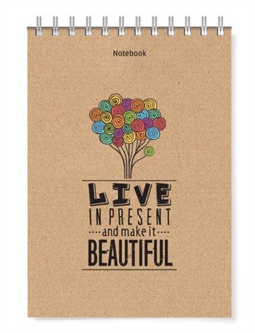 Notebook - Live In Present And Make It Beautiful (Pcs - 09)