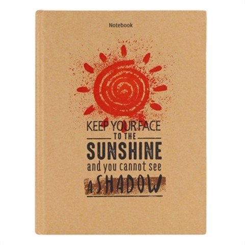Notebook - Keep Your Face To The Sunshine And You Can Not See A Shadow (Pcs - 12)
