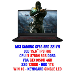 "LAPTOP GAMING MSI GF63 8RD 221VN GEFORCE GTX1050TI 4GB INTEL CORE I7 8750H 8GB 128GB 1TB 15.6"" IPS BACKLIGHT KEYBOARD WIN 10"