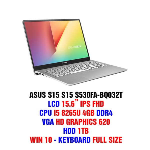 LAPTOP ASUS VIVOBOOK S15 S530FA-BQ032T (Gun Metal) | i5-8265U | 4GB DDR4 | 1TB HDD | VGA Graphics 620 | 15.6 FHD IPS | Win10