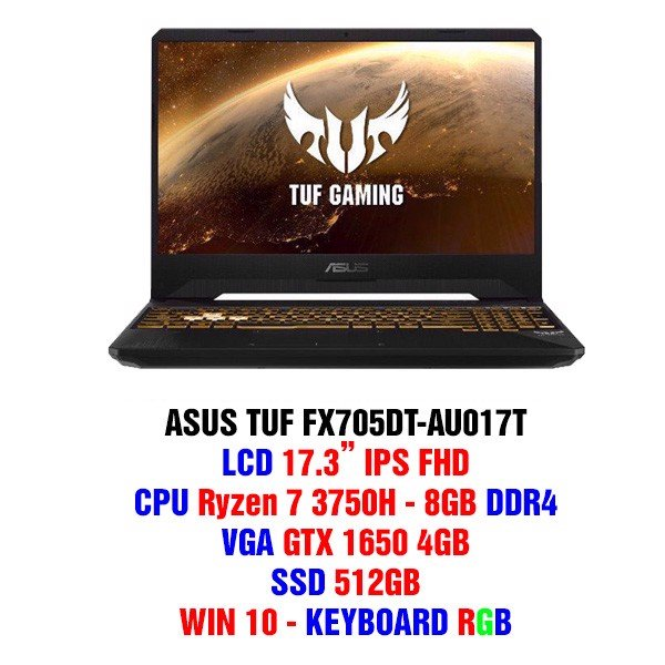 Laptop Gaming Asus TUF FX705DT-AU017T Geforce GTX 1650 4GB Ryzen 7-3750H 8GB 512GB 17.3″ FHD IPS Win 10 Gold Steel RGB