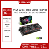 VGA ASUS RTX 2060 SUPER ROG STRIX 8GB O8G EVO V2 GAMING