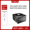 PSU ADATA XPG CORE REACTOR 850W GOLD