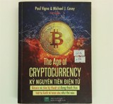 The age of Cryptocurrency - Kỷ nguyên tiền điện tử