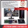 PC STREAM GAMING & YOUTUBER