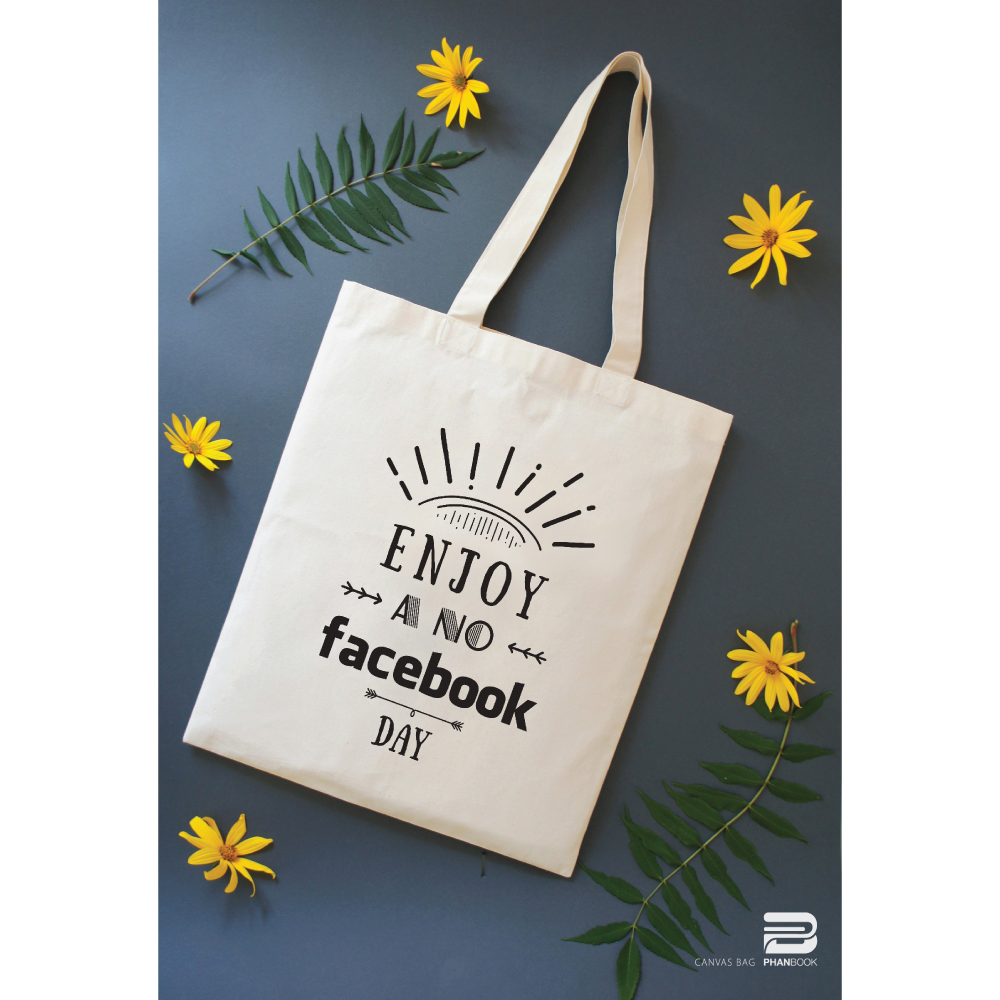 TÚI VẢI CANVAS - ENJOY A NO FACEBOOK DAY