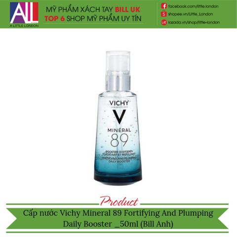 Cấp nước Vichy Mineral 89 Fortifying And Plumping Daily Booster 50ml (Bill Anh)