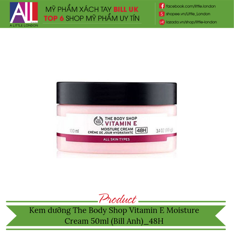 8d39503868 Kem dưỡng The Body Shop Vitamin E Moisture Cream 50ml (Bill Anh) 48H – Little  London - Mỹ phẩm xách tay bill UK