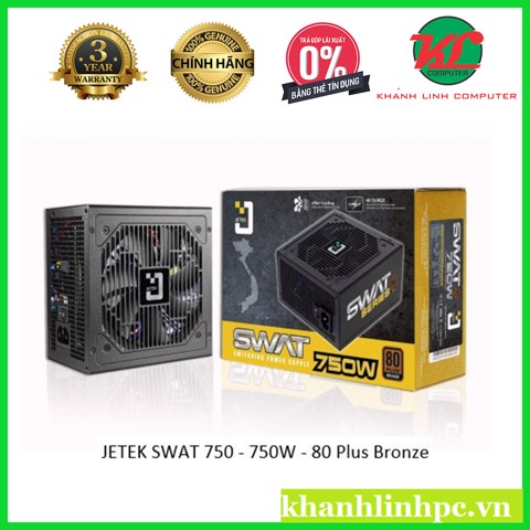 JETEK SWAT 750W 80 Plus Bronze Single Rail 2 đầu CPU chuyen cho WS