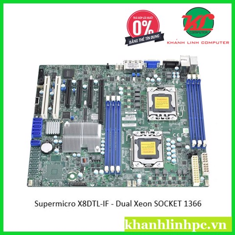 Supermicro X8DTL-IF - Dual Xeon Workstation Mainboard SOCKET 1366 (chạy xeon 5500 và 5600 series)