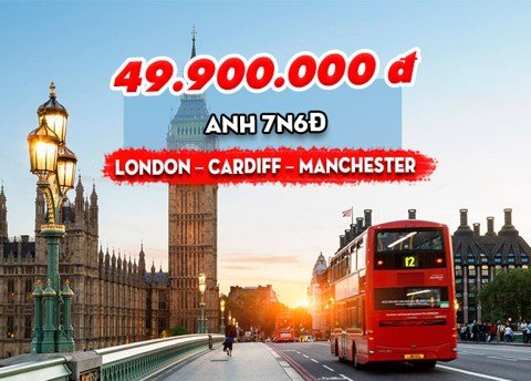 TOUR ANH: LONDON – CARDIFF – MANCHESTER (7N6Đ)