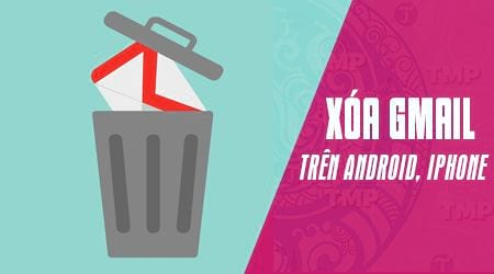 cach xoa gmail tren dien thoai android iphone