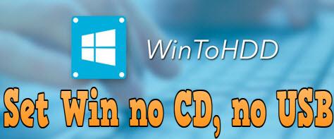 Cài Win không cần đĩa, USB bằng WinToHDD