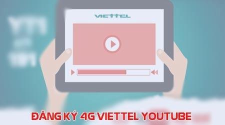 Đăng ký 4G Viettel Youtube, xem Youtube không giới hạn