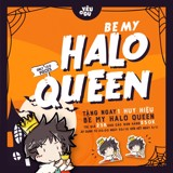 [SOLD OUT] Huy hiệu Be my Halo queen
