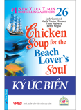 Chicken Soup For The Soul 26 Song Ngữ - Ký Ức Biển