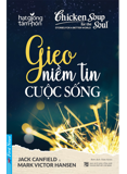 Chicken Soup For The Soul - Gieo Niềm Tin Cuộc Sống