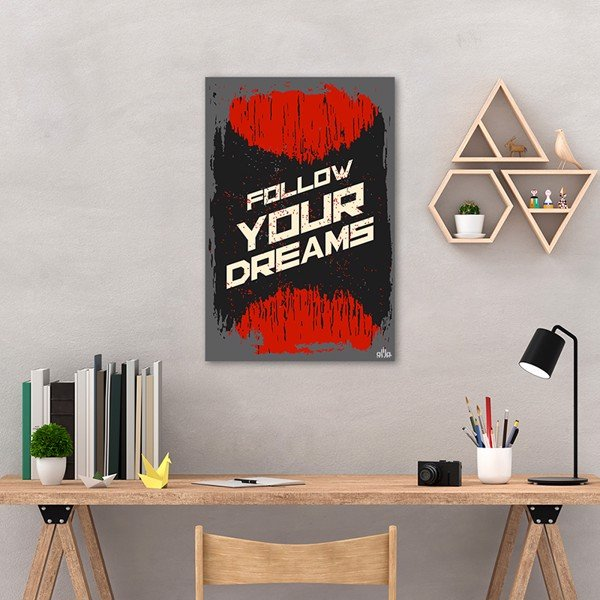 Tranh Quote Follow Your Dream Alila (40x60cm - 50x75cm - 60x90cm)