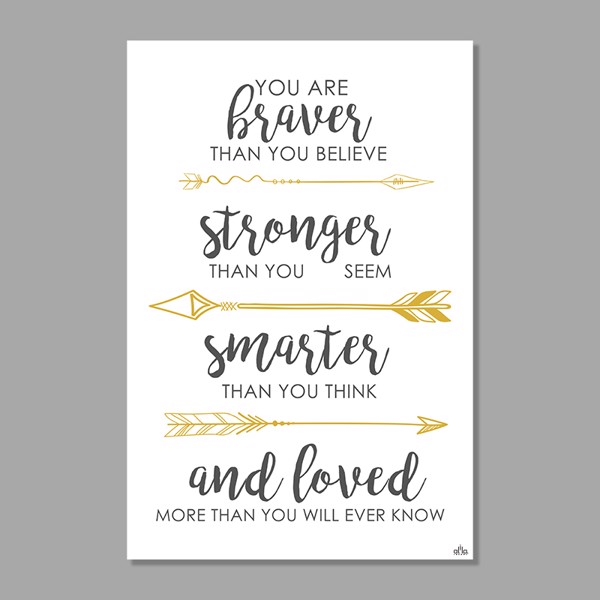 Tranh Quote You Are Braver Alila (60x90cm)