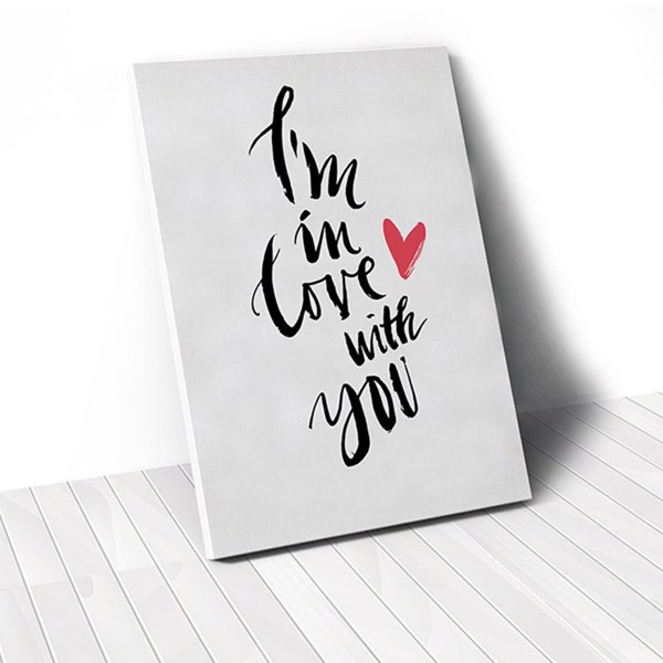 Tranh Canvas Quotes I'm In Love With You (40x60cm - 50x75cm - 60x90cm)
