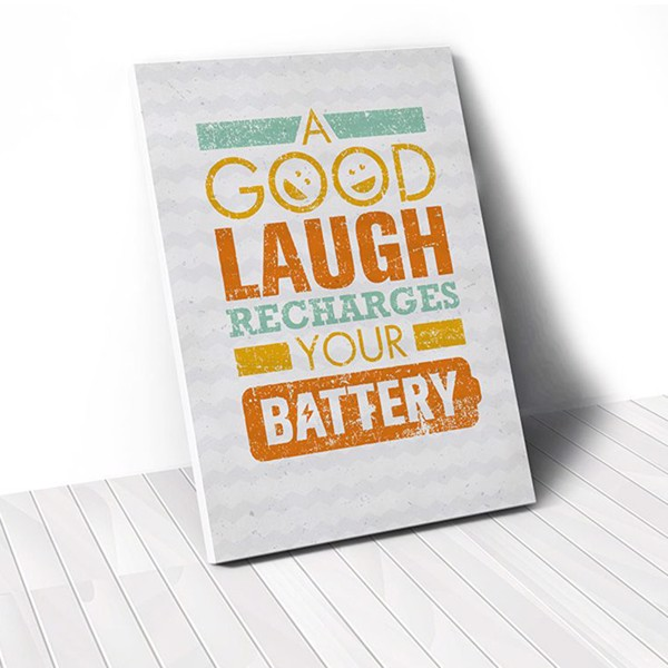 Tranh Canvas Quote A Good Laugh Recharges Your Battery (40x60cm - 50x75cm - 60x90cm)