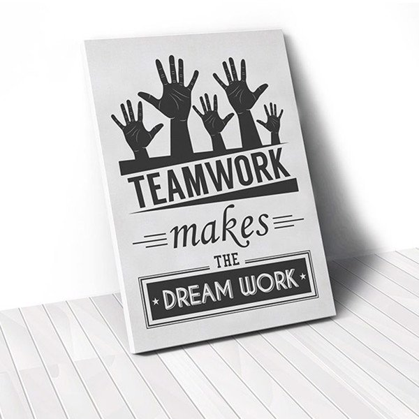 Tranh Canvas Quotes Teamwork Makes The Dream Work (40x60cm - 50x75cm - 60x90cm)