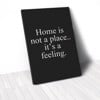 Tranh Canvas Quotes Home Is Not A Place Black (40x60cm - 50x75cm - 60x90cm)