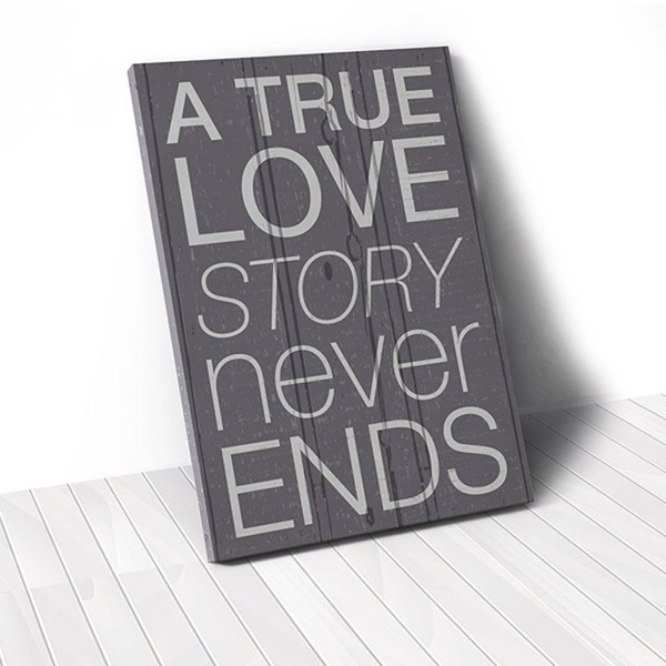 Tranh Canvas Quotes A True Love Story Never Ends (40x60cm - 50x75cm - 60x90cm)