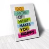 Tranh Canvas Quotes Do More Of What Makes You Happy (40x60cm - 50x75cm - 60x90cm)
