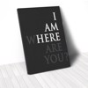 Tranh Canvas Quotes I Am Here Where Are You (40x60cm - 50x75cm - 60x90cm)