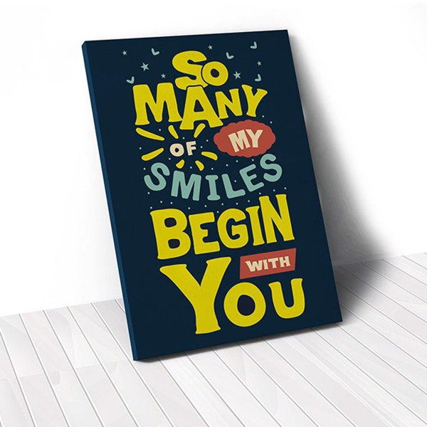 Tranh Canvas Quotes So Many Of My Smiles Begin With You (40x60cm - 50x75cm - 60x90cm)