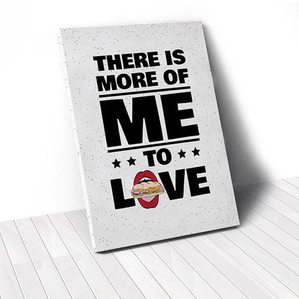 Tranh Canvas Quotes There Is More Of Me To Love (40x60cm - 50x75cm - 60x90cm)