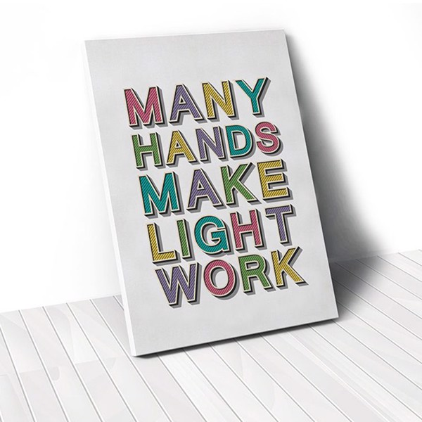 Tranh Canvas Quote Many Hands Make Light Work (40x60cm - 50x75cm - 60x90cm)