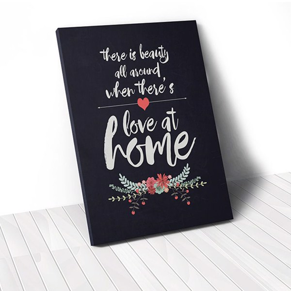 Tranh Canvas Quotes Love At Home And Flower (40x60cm - 50x75cm - 60x90cm)