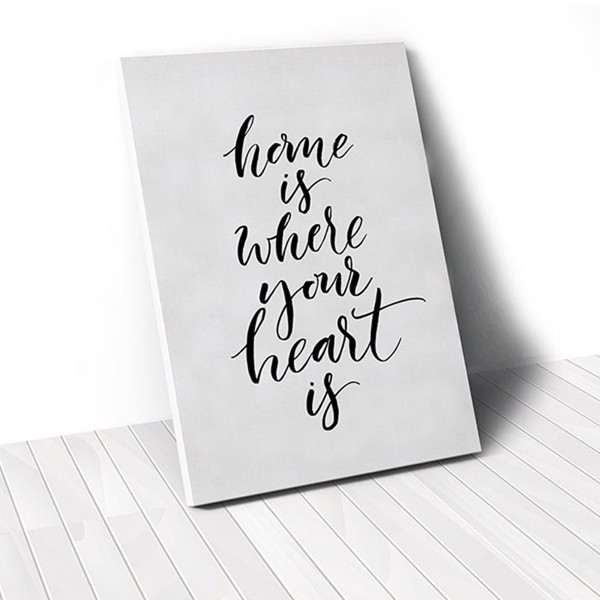 Tranh Canvas Quote Home Is Where Your Heart Is (40x60cm - 50x75cm - 60x90cm)