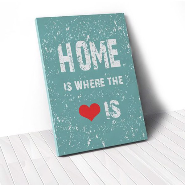 Tranh Canvas Quotes Home Is Where The Love Is (40x60cm - 50x75cm - 60x90cm)