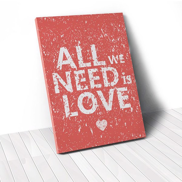 Tranh Canvas Quotes All We Need Is Love (40x60cm - 50x75cm - 60x90cm)