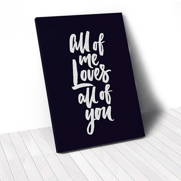 Tranh Canvas Quotes All Of Me Loves All Of You (40x60cm - 50x75cm - 60x90cm)