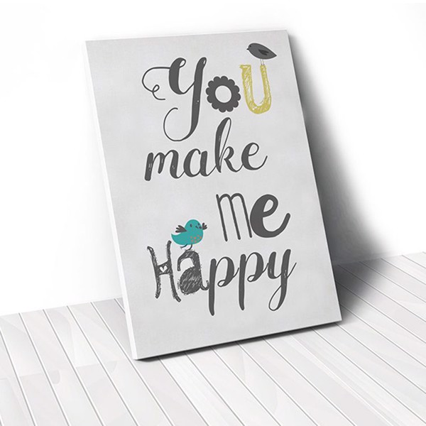 Tranh Canvas Quotes You Make Me Happy (40x60cm - 50x75cm - 60x90cm)